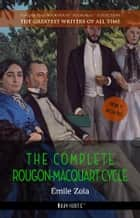 Émile Zola: The Complete Rougon-Macquart Cycle ebook by Émile Zola