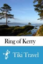 Ring of Kerry (Ireland) Travel Guide - Tiki Travel ebook by Tiki Travel