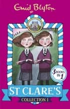 St Clare's Collection 1 - Books 1-3 ebook by Enid Blyton