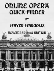Online Opera Quick-Finder November 2015 ebook by Mayer Margolis