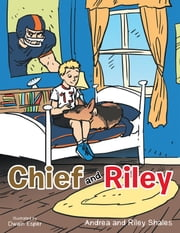 Chief and Riley ebook by Andrea Shales; Riley Shales