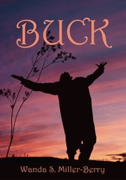 BUCK ebook by Wanda S. Miller-Berry