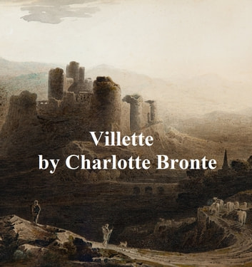 Villette ebook by Charlotte Bronte