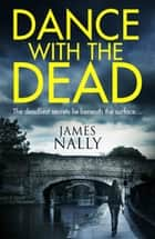 Dance With the Dead: A PC Donal Lynch Thriller ebook by