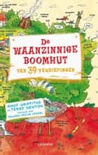 De waanzinnige boomhut van 39 verdiepingen ebook by Andy Griffiths,Terry Denton,Edward van de Vendel