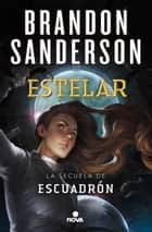 Estelar (Escuadrón 2) ebook by Brandon Sanderson