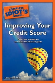 The Complete Idiot's Guide to Improving Your Credit Score ebook by Lita Epstein MBA