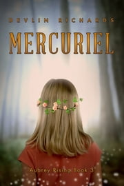 Mercuriel: Aubrey Rising Book 3 ebook by Devlin Richards