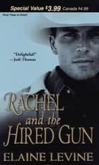 Rachel And The Hired Gun ebook by Elaine Levine