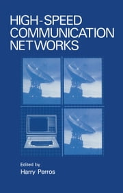 High-Speed Communication Networks ebook by Harry Perros
