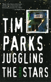 Juggling the Stars: A Novel ebook by Tim Parks
