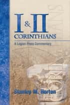 I & II Corinthians - A Logion Press Commentary ebook by Stanley M. Horton