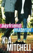 Boyfriend Material ebook by