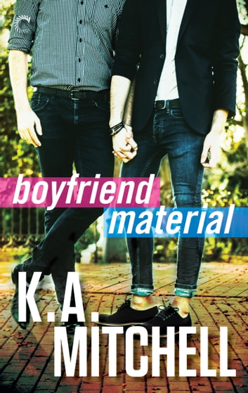 Boyfriend Material ebook by K.A. Mitchell