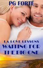 Waiting for the Big One ebook by PG Forte