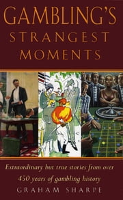 Gambling's Strangest Moments ebook by Graham Sharpe