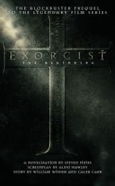 Exorcist - The Beginning ebook by Steven Piziks,William Wisher,Caleb Carr