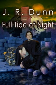 Full Tide of Night ebook by J. R. Dunn