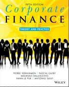 Corporate Finance - Theory and Practice ebook by Pierre Vernimmen, Maurizio Dallocchio, Antonio Salvi,...