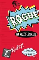 Rogue ebook by Lyn Miller-Lachmann