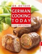 German Cooking Today - The Original - Optimiert für Tablet-PC - fixed Layout ebook by Dr. Oetker