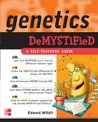Genetics Demystified ebook by Edward Willett