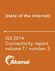 Akamai State of the Internet / Connectivity Report - Q3 2014 ebook by Akamai Technologies
