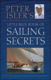 Peter Isler's Little Blue Book of Sailing Secrets ebook by Peter Isler