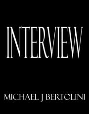 Interview ebook by Michael Bertolini