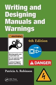 Writing and Designing Manuals and Warnings 4e ebook by Robinson, Patricia A.
