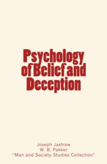 Psychology of Belief and Deception ebook by W. B. Pakker,Joseph Jastrow