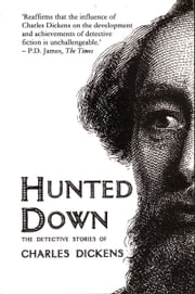 Hunted Down - The Detective Stories of Charles Dickens ebook by Charles Dickens,Peter Haining