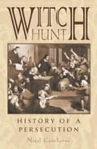 Witch Hunt - The History of Persecution ebook by Nigel Cawthorne