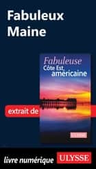 Fabuleux Maine ebook by Collectif Ulysse