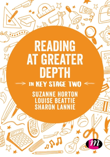 Reading at Greater Depth in Key Stage 2 ebook by Ms. Suzanne Horton,Louise Beattie,Sharon Lannie