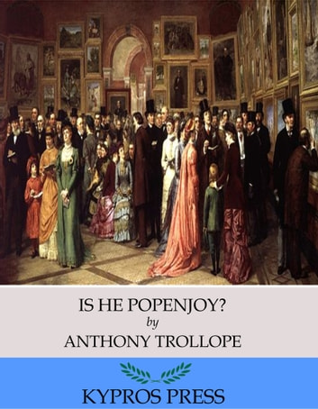 Is He Popenjoy? ebook by Anthony Trollope