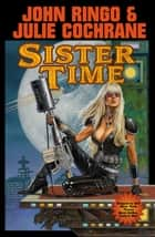 Sister Time ebook by John Ringo, Julie Cochrane