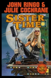 Sister Time ebook by John Ringo,Julie Cochrane