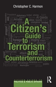 A Citizen's Guide to Terrorism and Counterterrorism ebook by Christopher C. Harmon