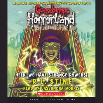 Goosebumps Horrorland #10: Help! We Have Strange Powers! audiobook by R.L. Stine