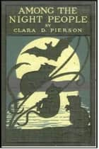 Among the Night People ebook by Clara Pillingham Pierson
