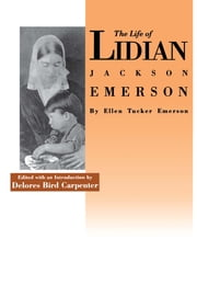 Life of Lidian Jackson Emerson ebook by Ellen Tucker Emerson,Delores Bird Carpenter