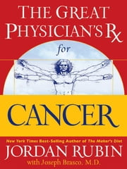 The Great Physician's Rx for Cancer ebook by Jordan Rubin,David Remedios