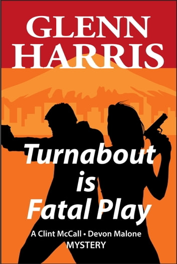 Turnabout Is Fatal Play ebook by Glenn Harris