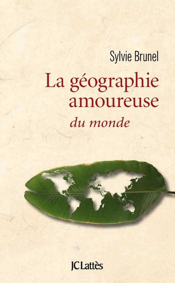 Géographie amoureuse du monde eBook by Sylvie Brunel