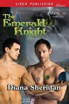The Emerald Knight ebook by Diana Sheridan