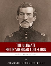 The Ultimate Philip Sheridan Collection ebook by Charles River Editors