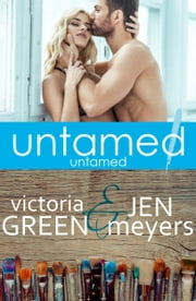 Untamed 1: Untamed ebook by Victoria Green,Jen Meyers