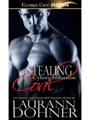 Stealing Coal (Cyborg Seduction, Book Five) ebook by Laurann Dohner