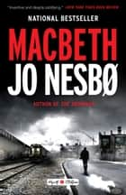 Macbeth - William Shakespeare's Macbeth Retold: A Novel ebook by Jo Nesbo